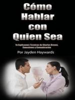 Como Hablar Con Quien sea [How to Talk to Anyone]