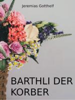 Barthli der Korber