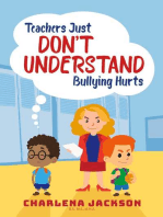 Teachers Just Don't Understand Bullying Hurts
