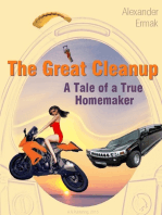 The Great Cleanup. Extraordinary Adventures of an Ordinary Housewife