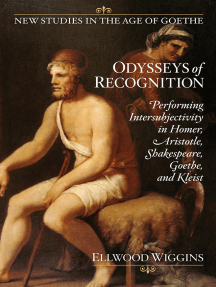 Odysseys of Recognition: Performing Intersubjectivity in Homer, Aristotle, Shakespeare, Goethe, and Kleist
