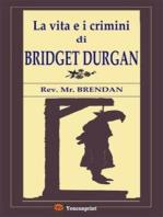 La vita e i crimini di Bridget Durgan
