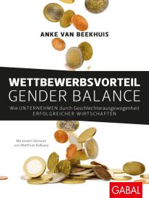 Wettbewerbsvorteil Gender Balance: Wie Unternehmen durch Geschlechterausgewogenheit erfolgreicher wirtschaften