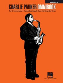 Charlie Parker Omnibook - Volume 2: For E-flat Instruments