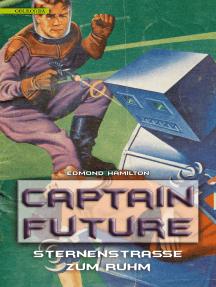 Captain Future 6: Sternenstraße zum Ruhm