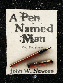 A Pen Named Man: Our Purpose