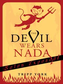 The Devil Wears Nada: Satan Exposed