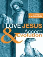 I Love Jesus & I Accept Evolution