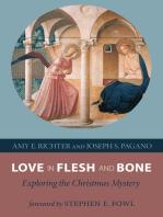 Love in Flesh and Bone
