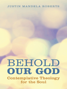 Behold Our God: Contemplative Theology for the Soul