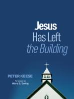 Jesus Has Left the Building