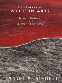 Who's Afraid of Modern Art?: Essays on Modern Art and Theology in Conversation