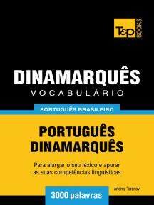 Vocabulário Português Brasileiro-Dinamarquês: 3000 Palavras