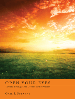 Open Your Eyes Toward Living More Deeply in the Present