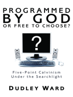 Programmed by God or Free to Choose?