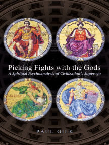Picking Fights with the Gods: A Spiritual Psychoanalysis of Civilization's Superego