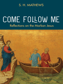 Come Follow Me: Reflections on the Markan Jesus