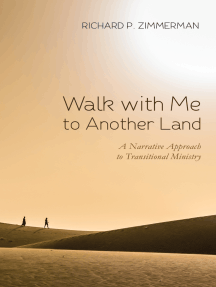 Walk with Me to Another Land: A Narrative Approach to Transitional Ministry