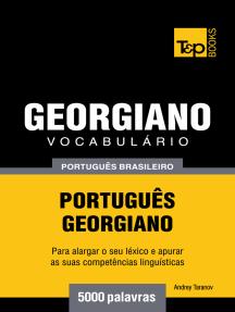 Vocabulário Português Brasileiro-Georgiano: 5000 Palavras