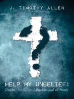 Help My Unbelief!