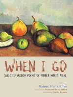 When I Go: Selected French Poems of Rainer Maria Rilke