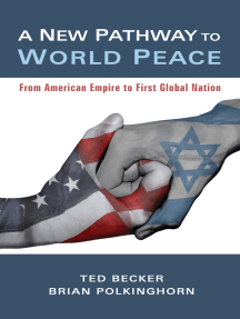 A New Pathway to World Peace: From American Empire to First Global Nation