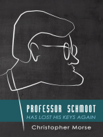 Professor Schmoot Has Lost His Keys Again