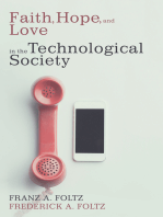 Faith, Hope, and Love in the Technological Society