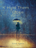 Hold Them Close