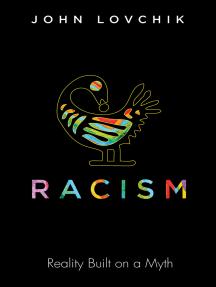 Racism: Reality Built on a Myth