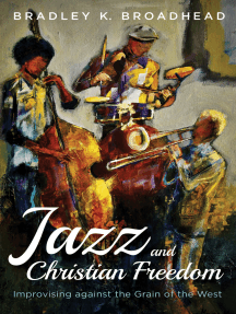 Jazz and Christian Freedom: Improvising against the Grain of the West