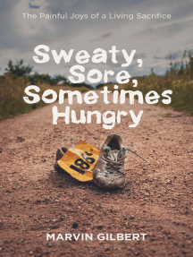 Sweaty, Sore, Sometimes Hungry: The Painful Joys of a Living Sacrifice