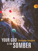 Your God is Too Somber
