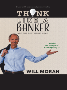 Think Like a Banker: And Flip Debt on Its Head