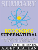 Summary of Becoming Supernatural: How Common People Are Doing the Uncommon by Dr. Joe Dispenza