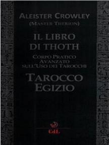 Libro di Thoth - Tarocco Egizio: Corso pratico avanzato sull'uso dei Tarocchi