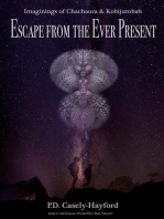 Escape from the Ever Present