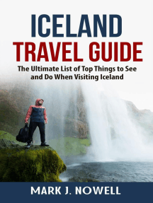 Iceland Travel Guide: The Ultimate List of Top Things to See and Do When Visiting Iceland
