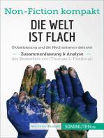 Die Welt ist flach. Zusammenfassung & Analyse des Bestsellers von Thomas L. Friedman