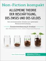 Allgemeine Theorie der Beschäftigung, des Zinses und des Geldes. Zusammenfassung & Analyse des Bestsellers von John Maynard Keynes