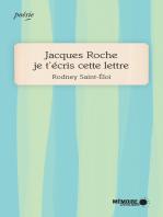 Jacques Roche je t'écris cette lettre