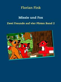 Missie und Fox: Zwei Freunde auf vier Pfoten Band 2