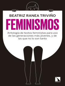 Feminismos: Antología de textos feministas para uso de las nuevas generaciones, y de las que no lo son tanto