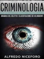 Criminologia: Dinamica del delitto e classificazione dei delinquenti
