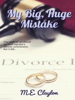 My Big, Huge Mistake