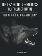 Die Erziehung verhaltensauffälliger Hunde