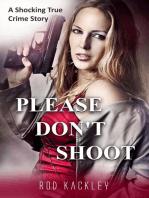 Please Don't Shoot