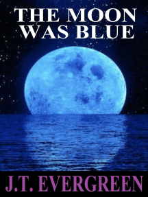 The Moon Was Blue