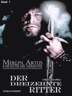 Merlin, Artus und die Ritter der Tafelrunde Band 1 Der Dreizehnte Ritter