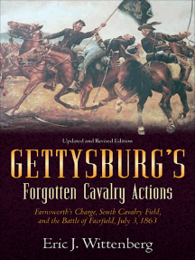 Gettysburg's Forgotten Cavalry Actions: Farnsworths Charge, South Cavalry Field, and the Battle of Fairfield, July 3, 1863